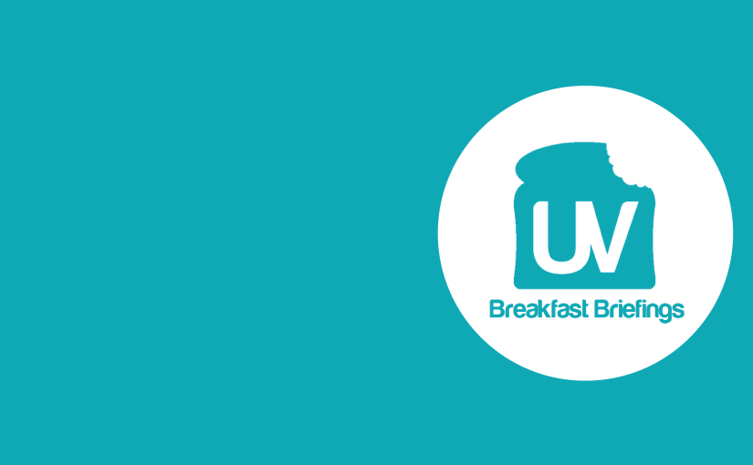 UV breakfast briefings